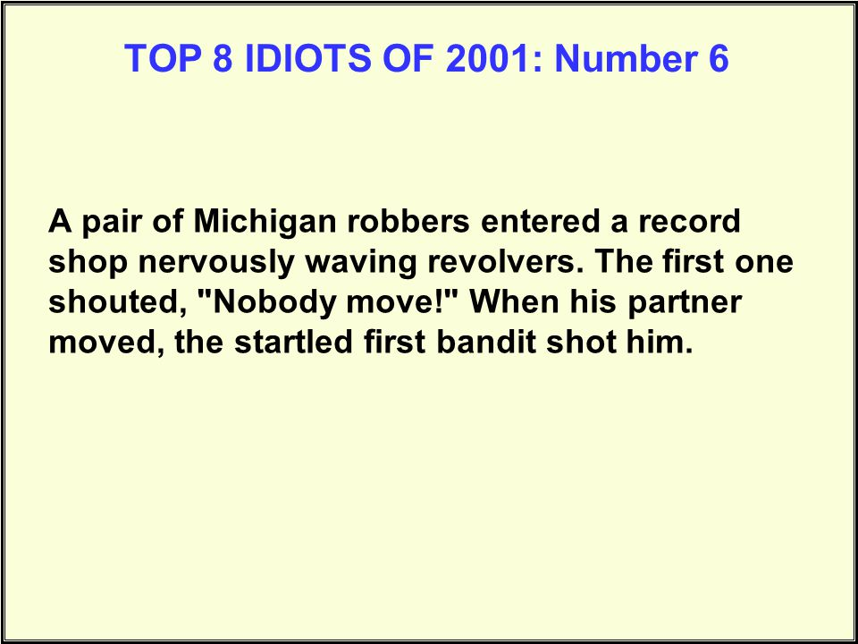 TOP 8 IDIOTS OF 2001: Number 6