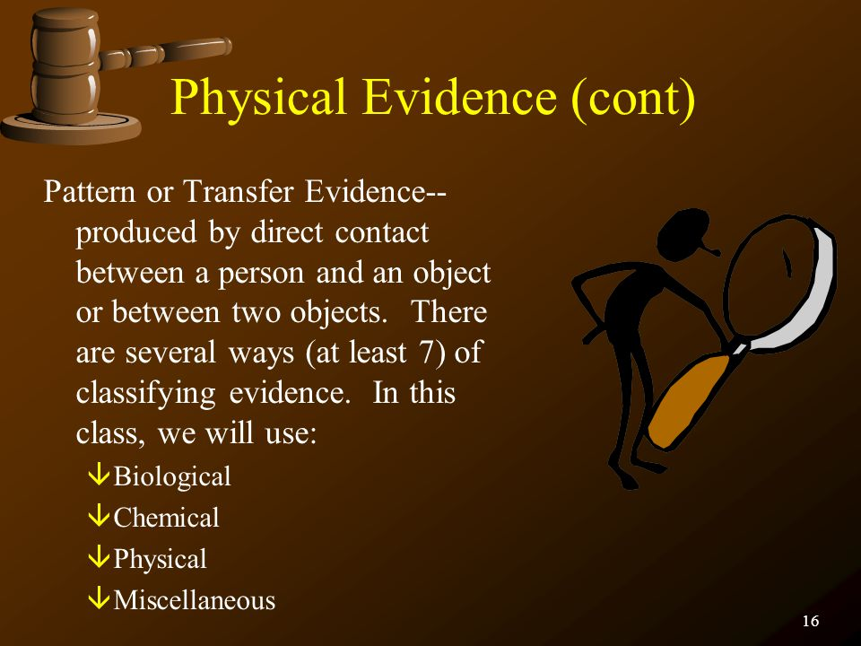 Physical Evidence (cont)