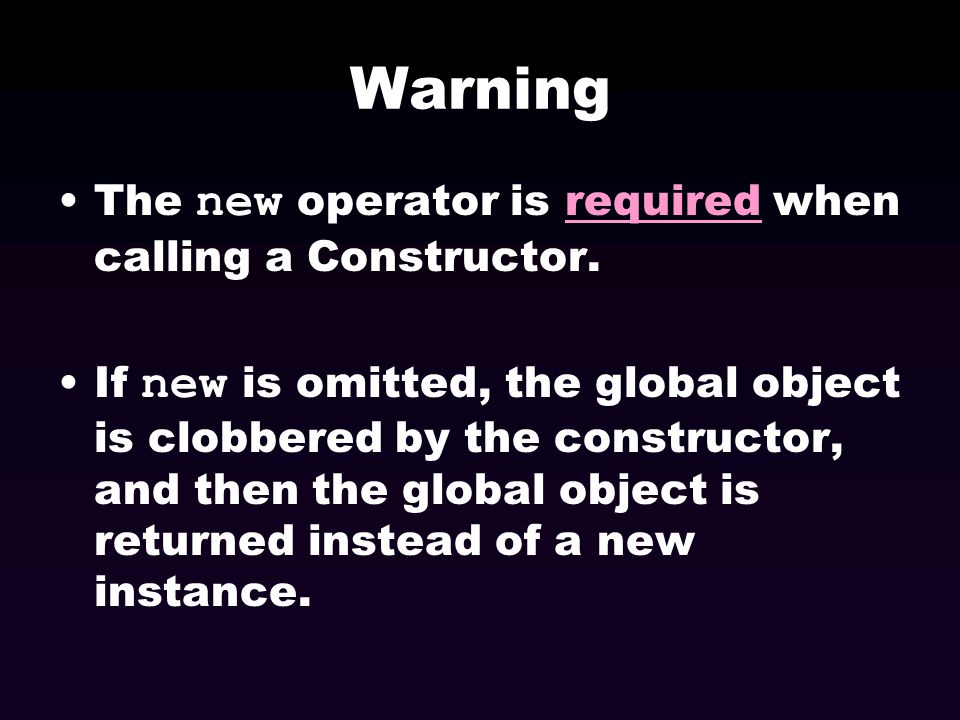 Warning The new operator is required when calling a Constructor.