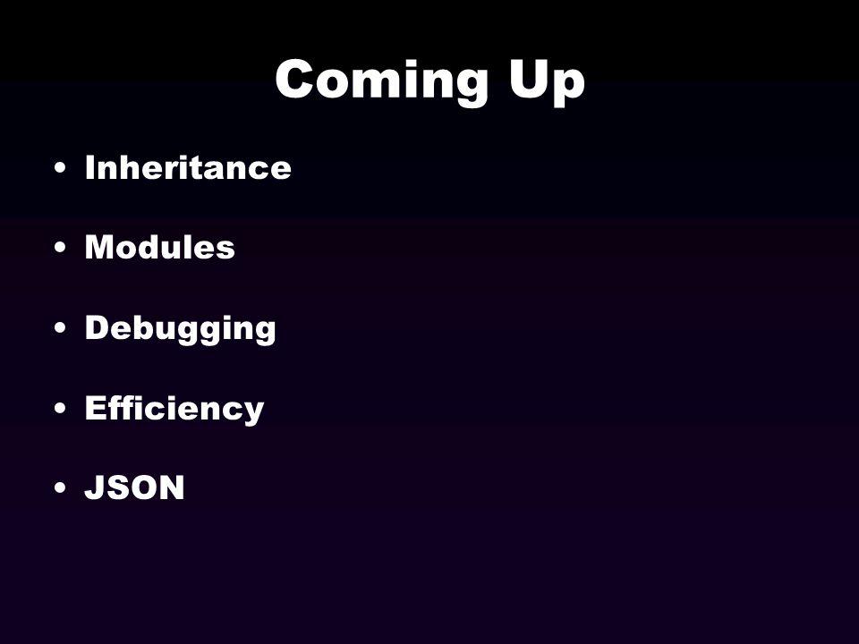 Coming Up Inheritance Modules Debugging Efficiency JSON