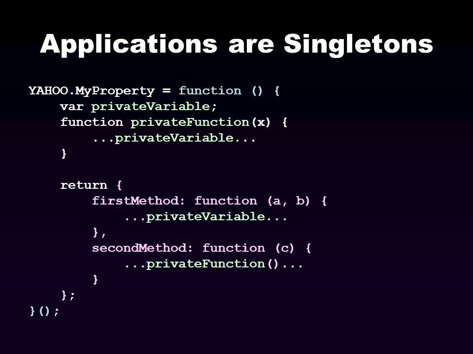 Applications are Singletons