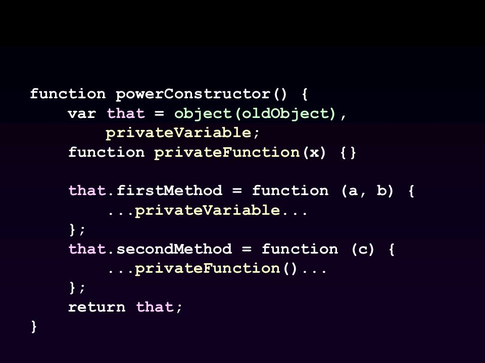 function powerConstructor() {