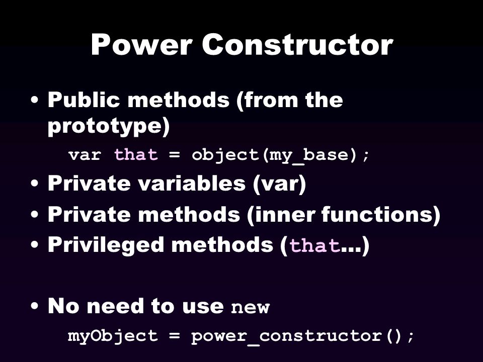 Power Constructor Public methods (from the prototype)