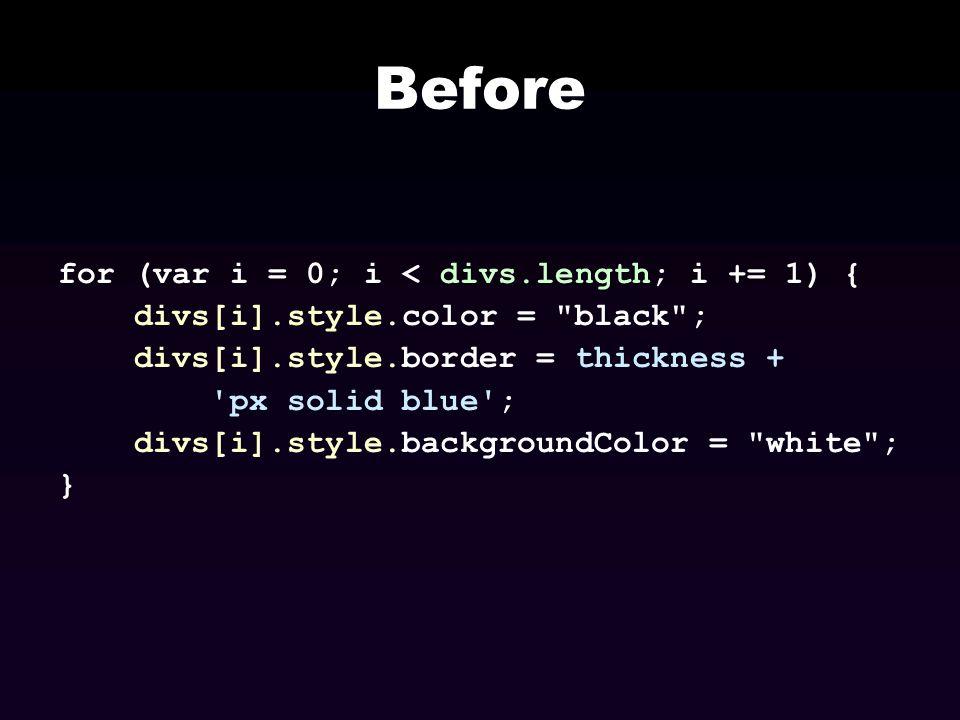 Before for (var i = 0; i < divs.length; i += 1) {