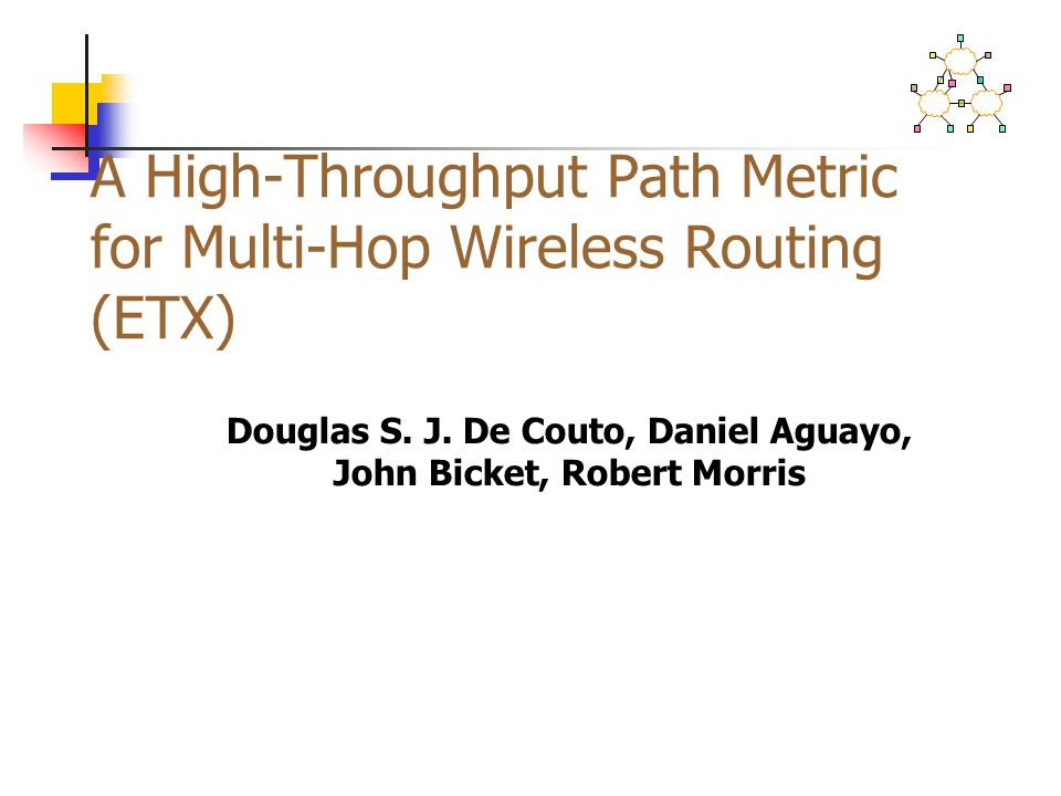 A High-Throughput Path Metric for Multi-Hop Wireless Routing (ETX)