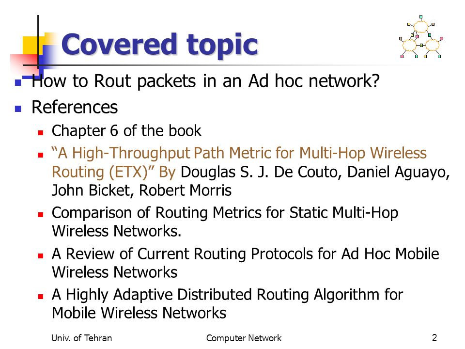 Covered topic How to Rout packets in an Ad hoc network References