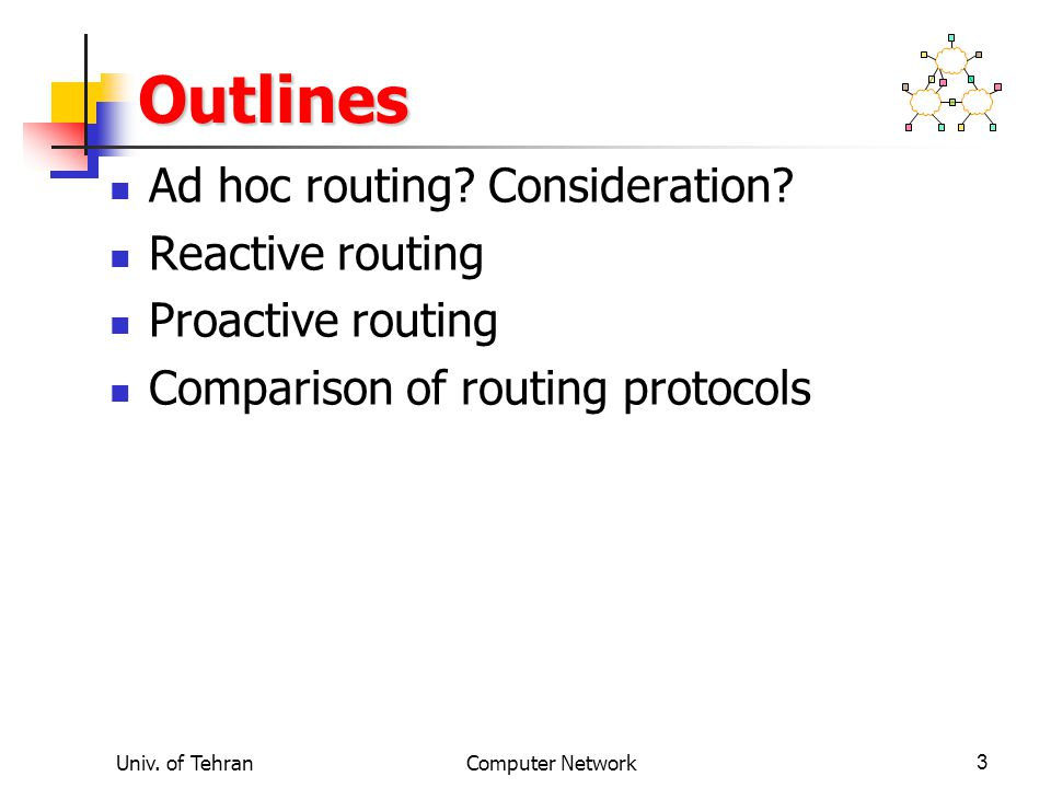 Outlines Ad hoc routing Consideration Reactive routing