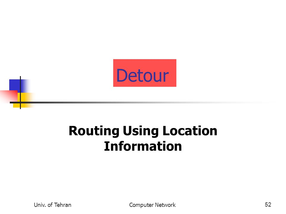 Routing Using Location Information