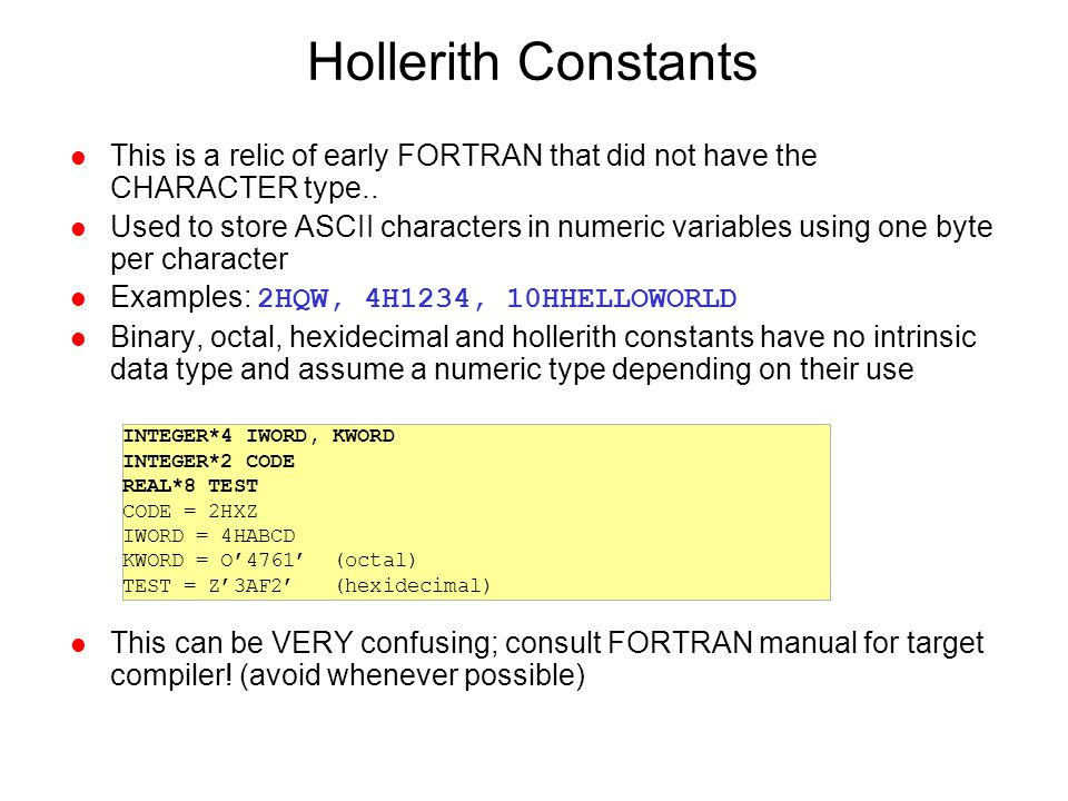 Hollerith Constants This is a relic of early FORTRAN that did not have the CHARACTER type..