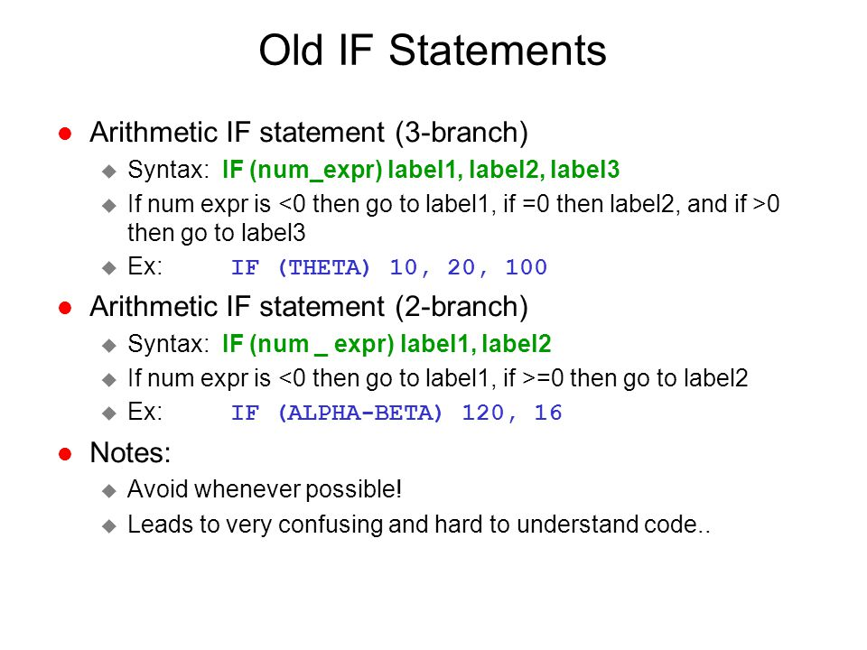 Old IF Statements Arithmetic IF statement (3-branch)