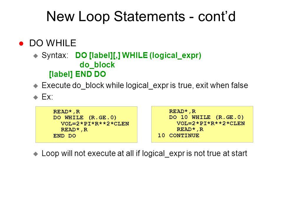New Loop Statements - cont'd