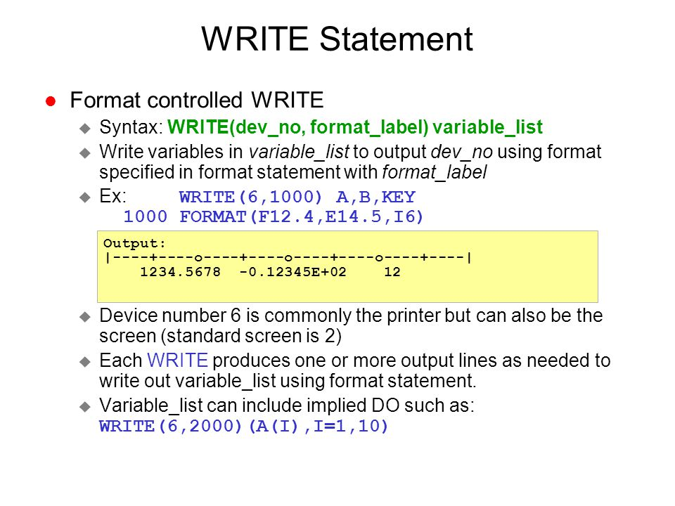 WRITE Statement Format controlled WRITE