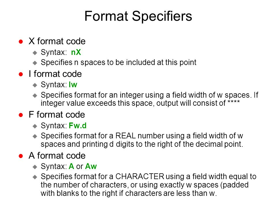 Format Specifiers X format code I format code F format code