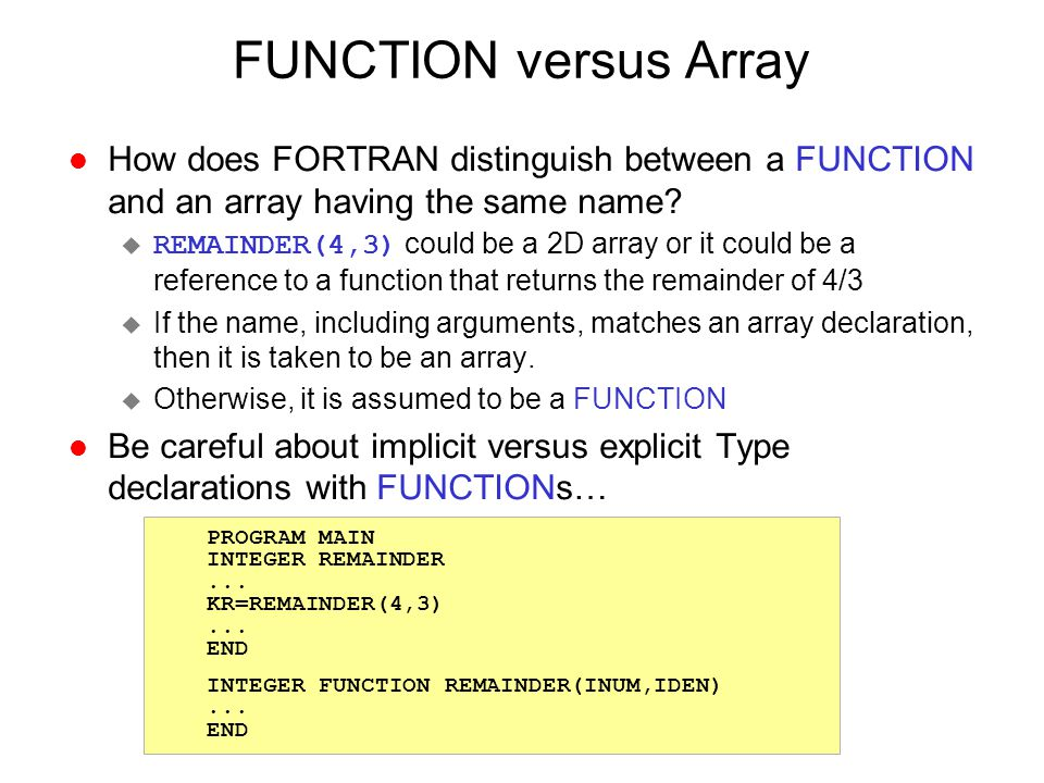 FUNCTION versus Array How does FORTRAN distinguish between a FUNCTION and an array having the same name