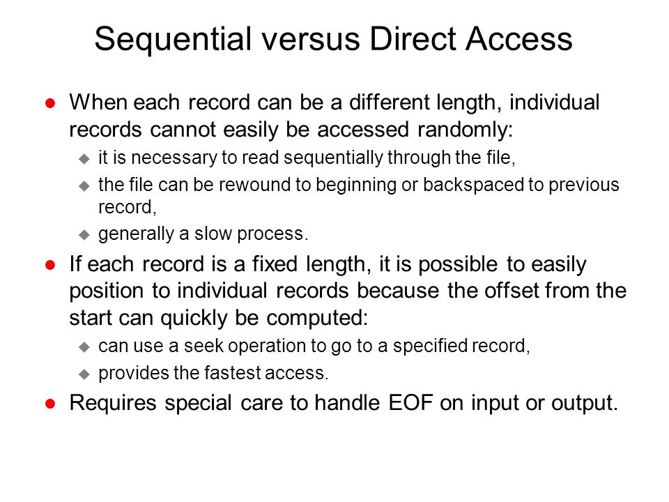 Sequential versus Direct Access