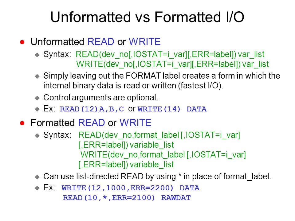 Unformatted vs Formatted I/O