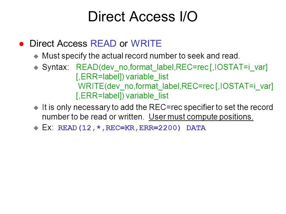Direct Access I/O Direct Access READ or WRITE