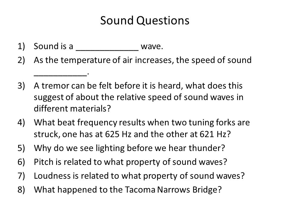 Sound Questions Sound is a _____________ wave.