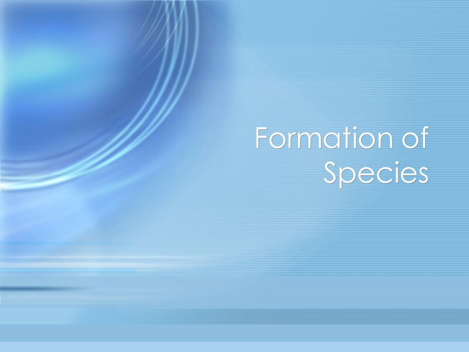 Formation of Species