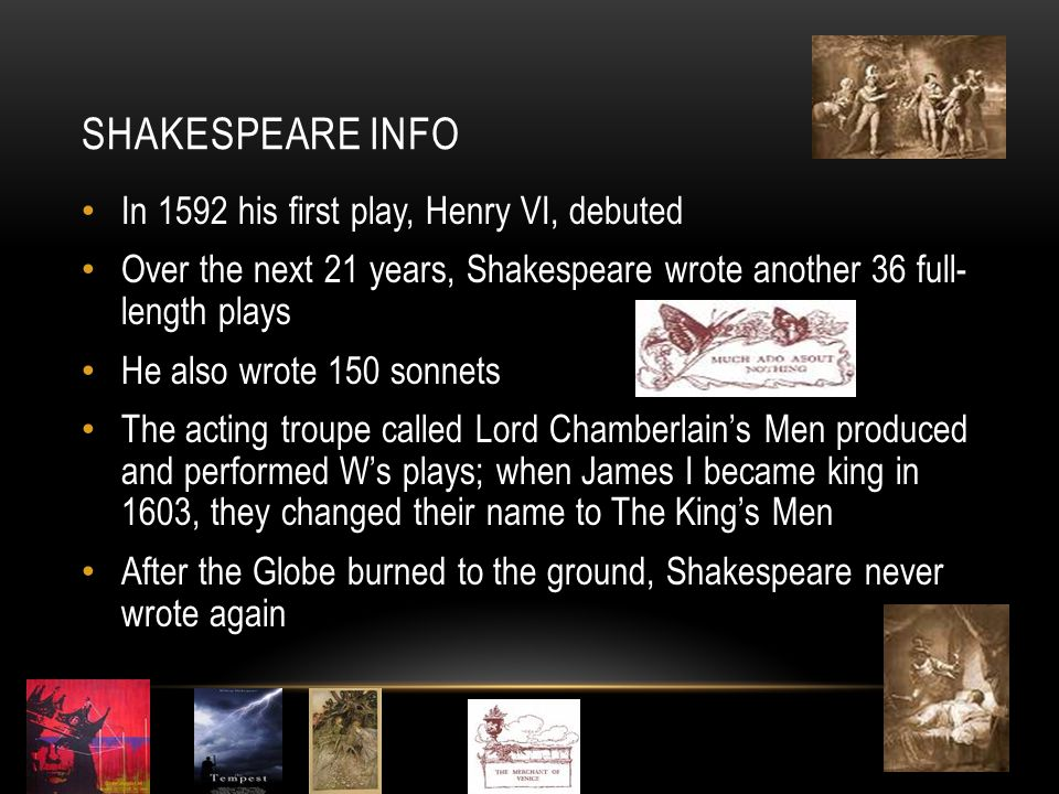Shakespeare Info In 1592 his first play, Henry VI, debuted