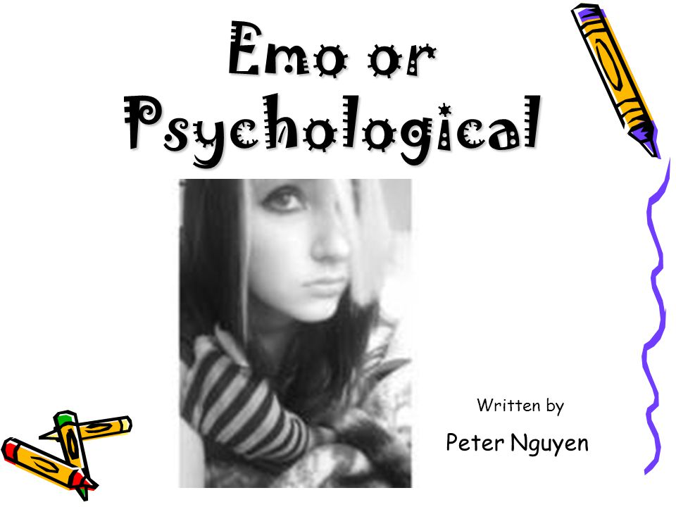 Emo or Psychological Written by Peter Nguyen