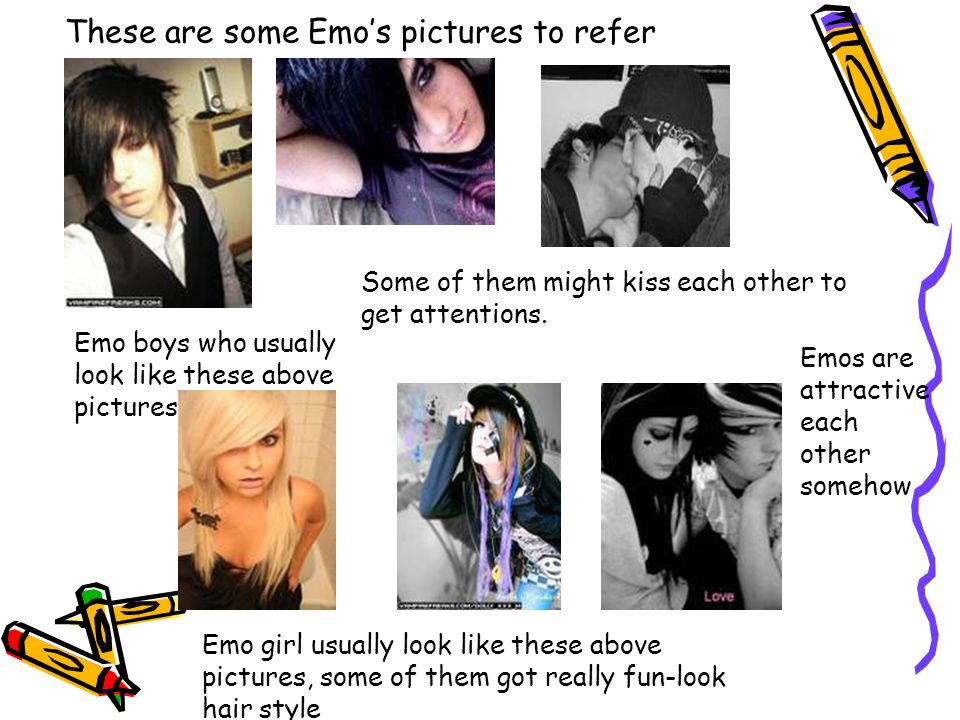 These are some Emo's pictures to refer