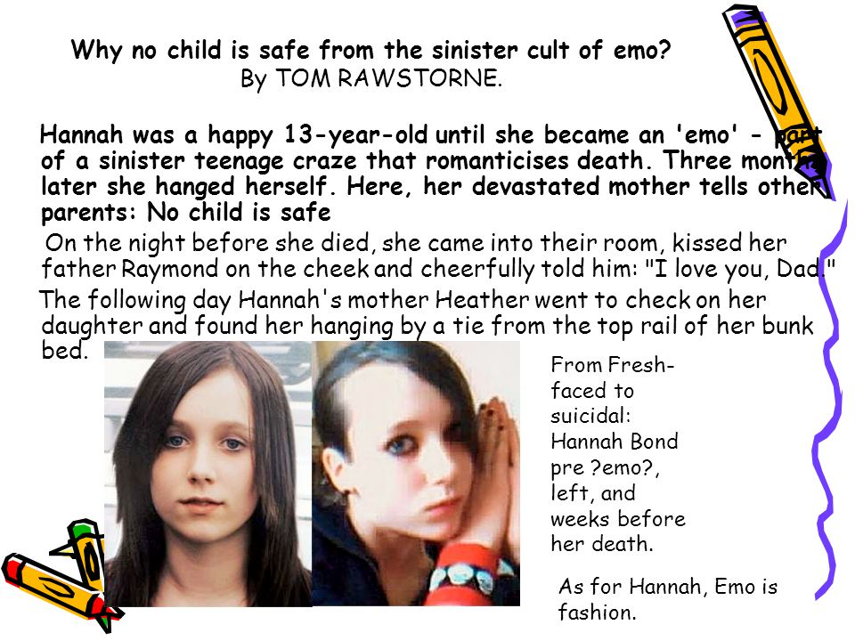 Why no child is safe from the sinister cult of emo By TOM RAWSTORNE.