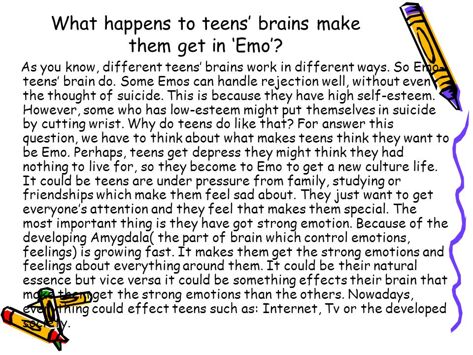 What happens to teens' brains make them get in 'Emo'