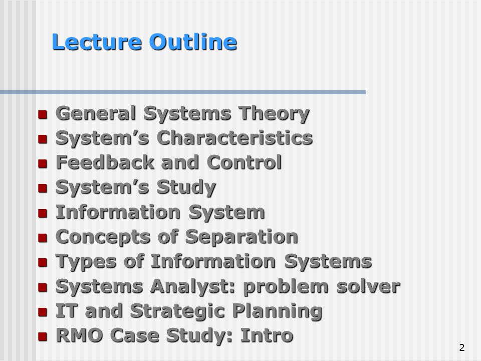 Lecture Outline General Systems Theory System's Characteristics