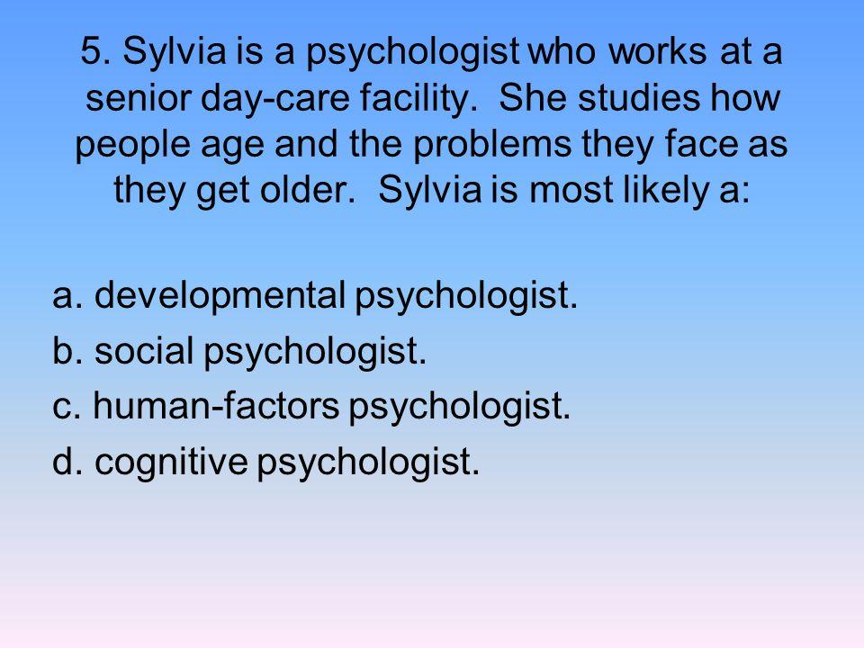 a. developmental psychologist. b. social psychologist.