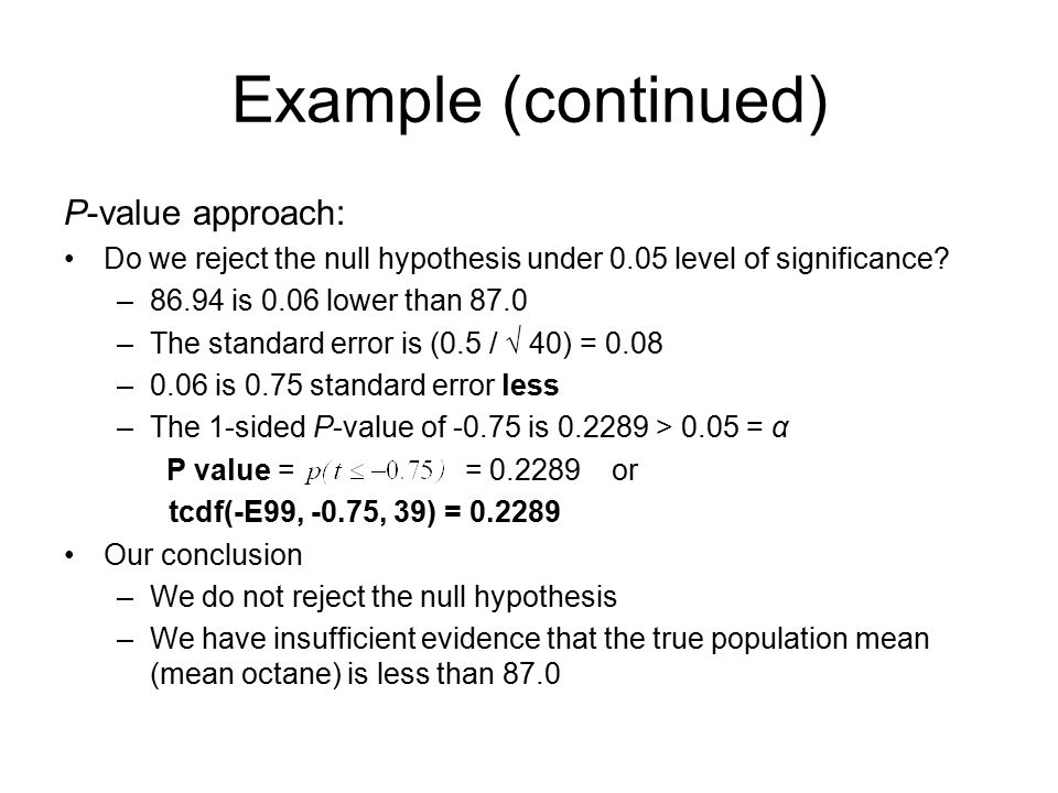 Example (continued) P-value approach: