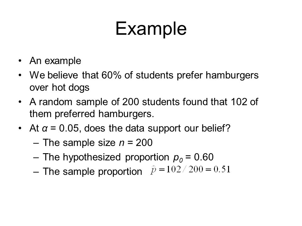 Example An example. We believe that 60% of students prefer hamburgers over hot dogs.