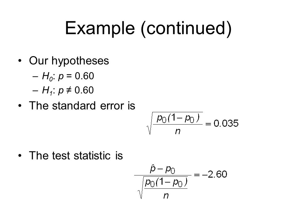 Example (continued) Our hypotheses The standard error is