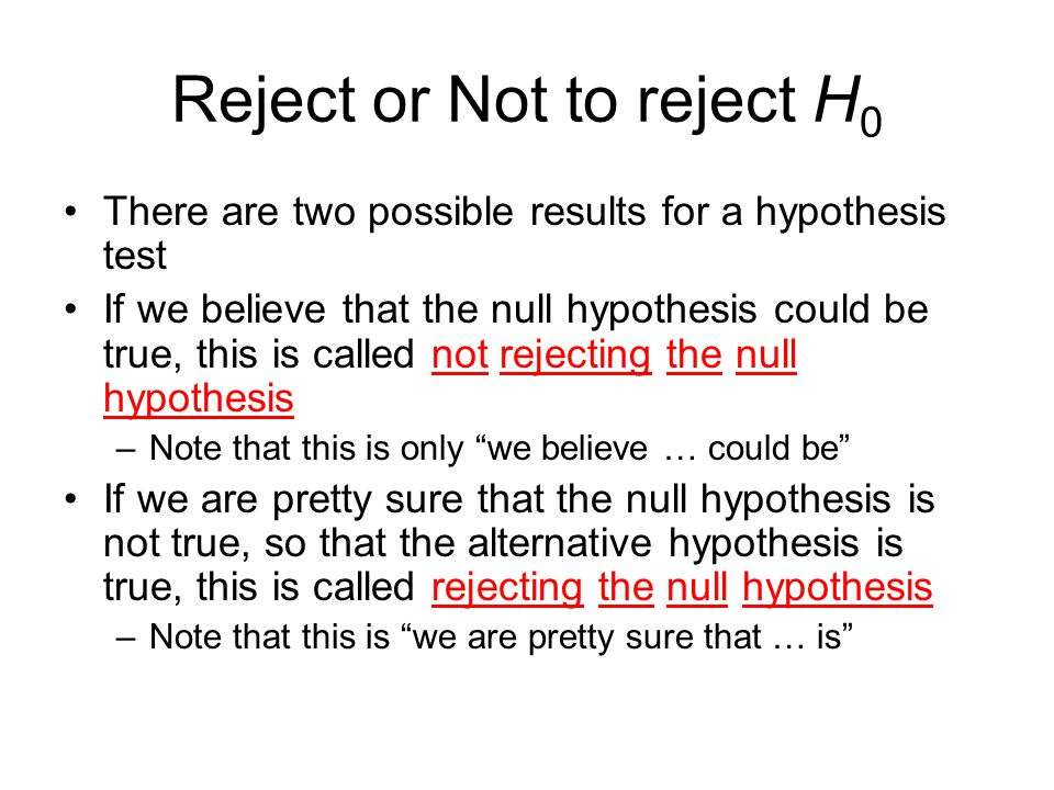 Reject or Not to reject H0