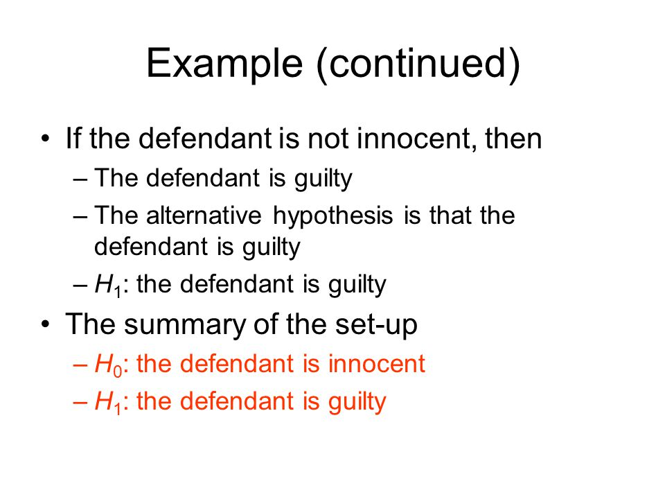 Example (continued) If the defendant is not innocent, then