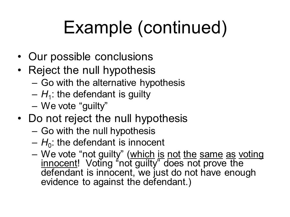 Example (continued) Our possible conclusions