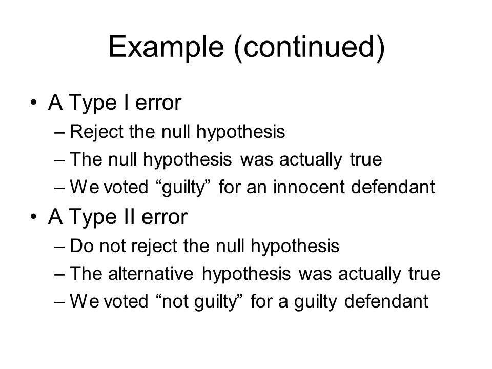 Example (continued) A Type I error A Type II error