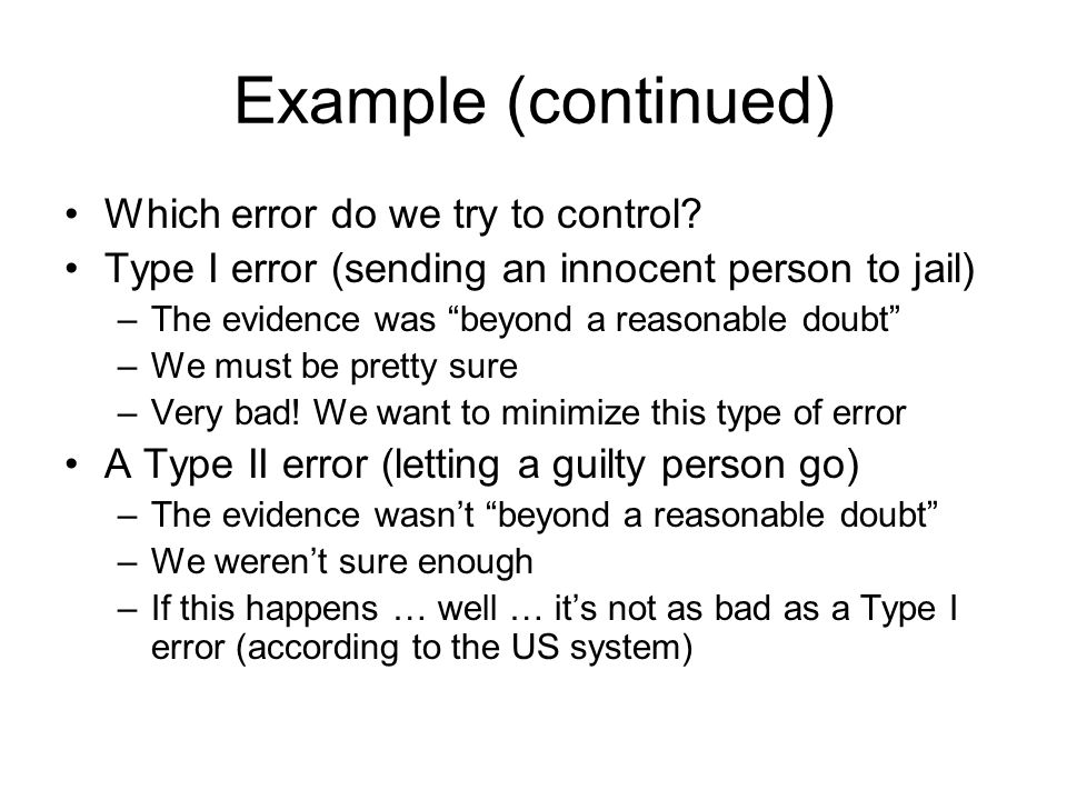 Example (continued) Which error do we try to control