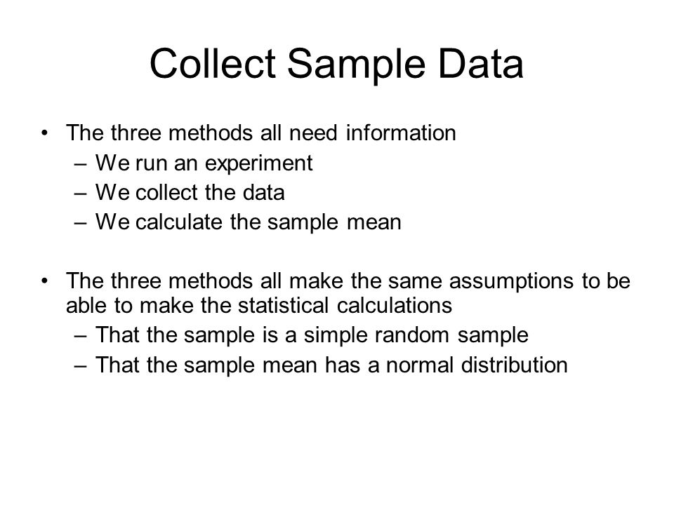 Collect Sample Data The three methods all need information