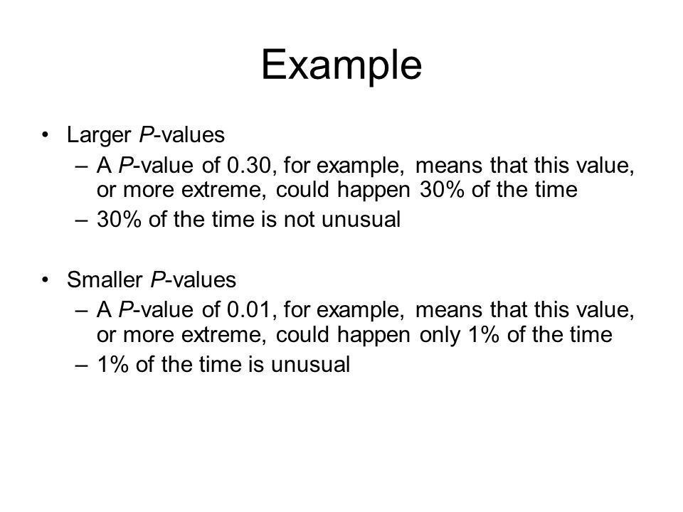 Example Larger P-values