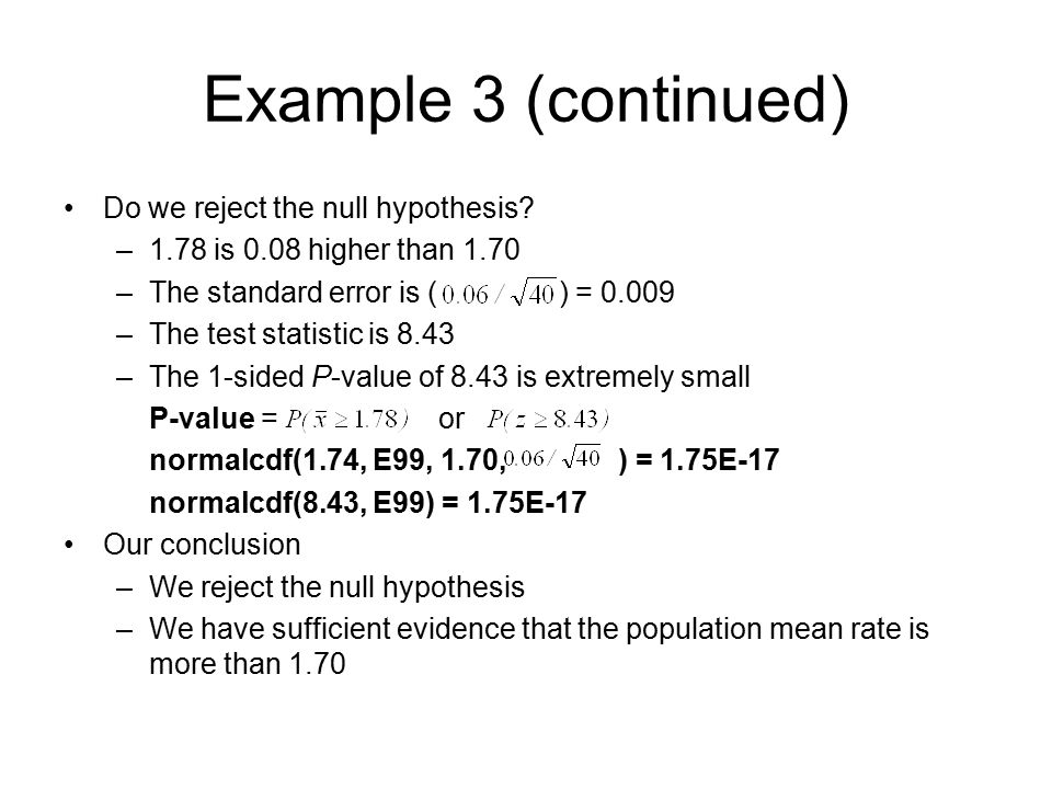 Example 3 (continued) Do we reject the null hypothesis