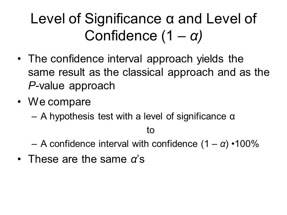 Level of Significance α and Level of Confidence (1 – α)