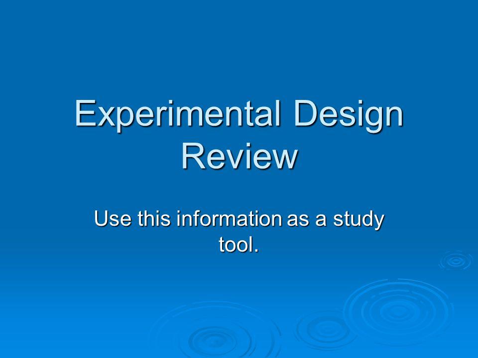 Experimental Design Review