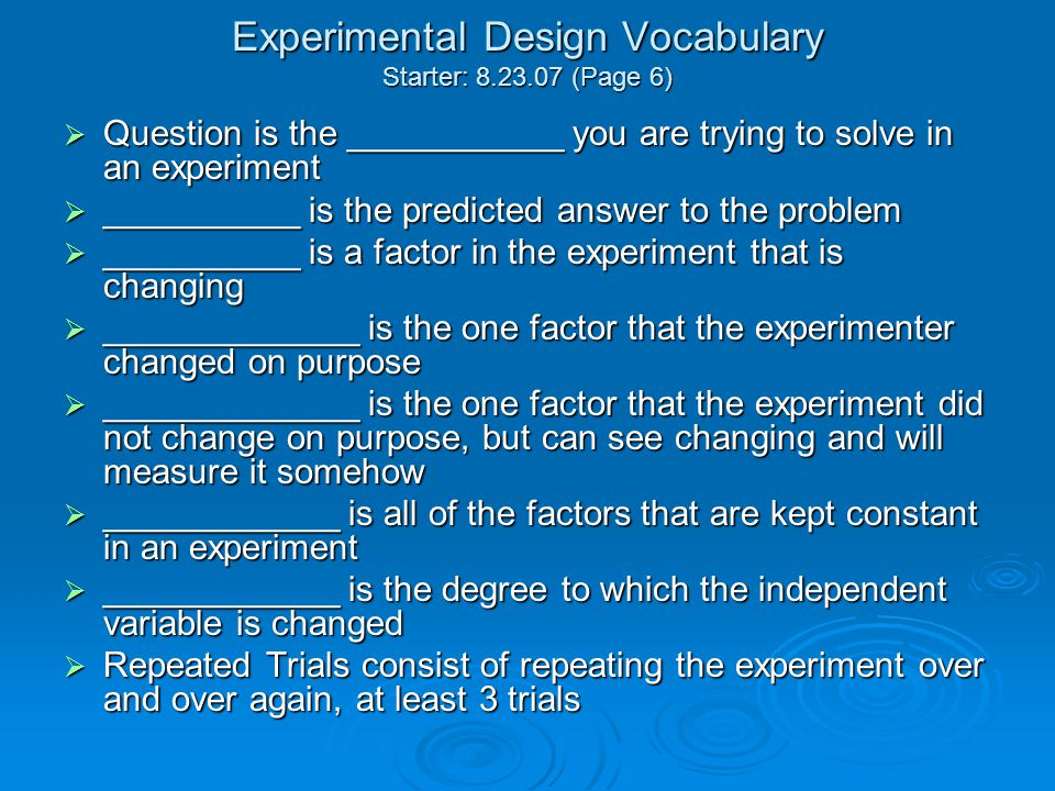 Experimental Design Vocabulary Starter: 8.23.07 (Page 6)