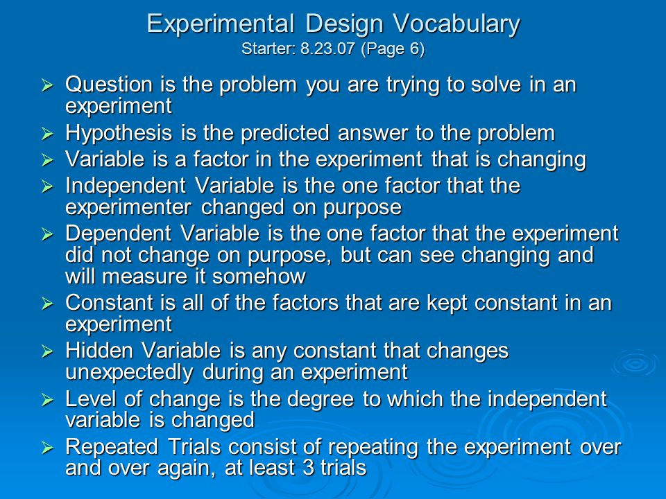 Experimental Design Vocabulary Starter: 8.23.07 (Page 6)