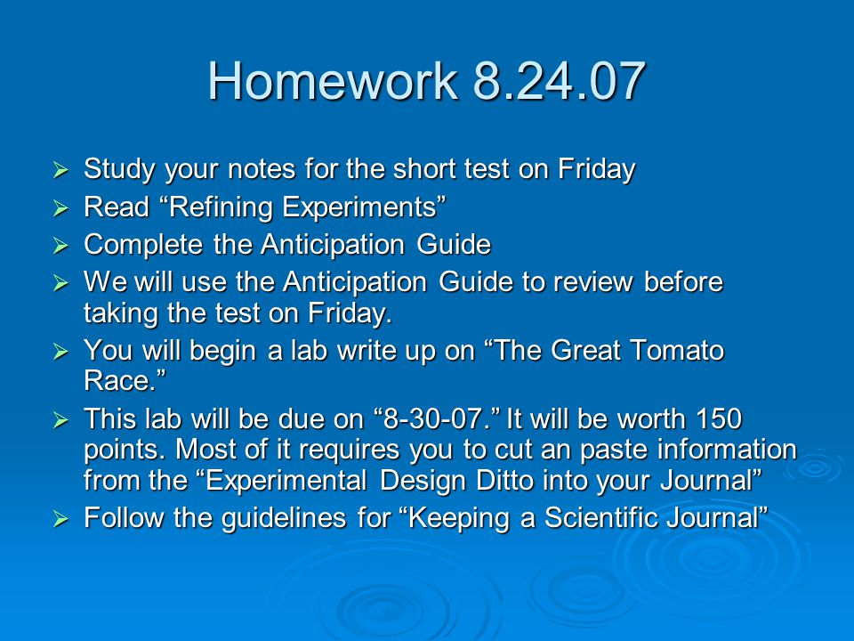 Homework 8.24.07 Study your notes for the short test on Friday
