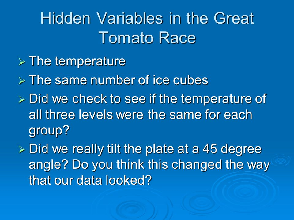 Hidden Variables in the Great Tomato Race