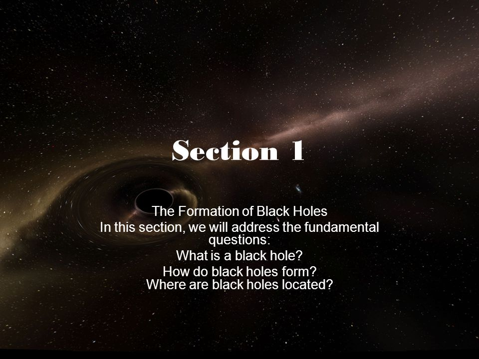 Section 1 The Formation of Black Holes