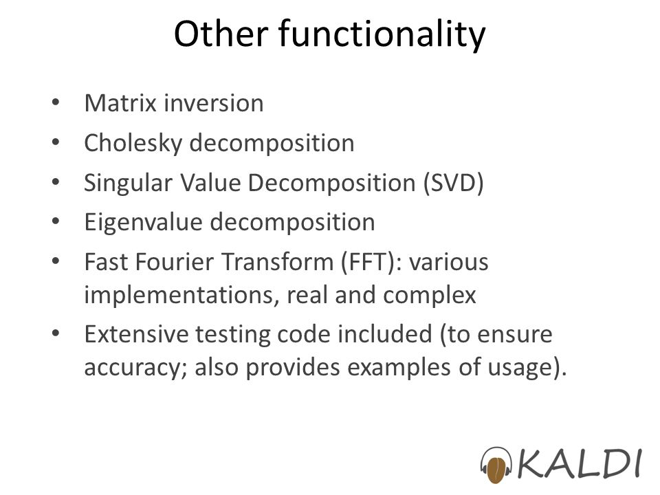Other functionality Matrix inversion Cholesky decomposition