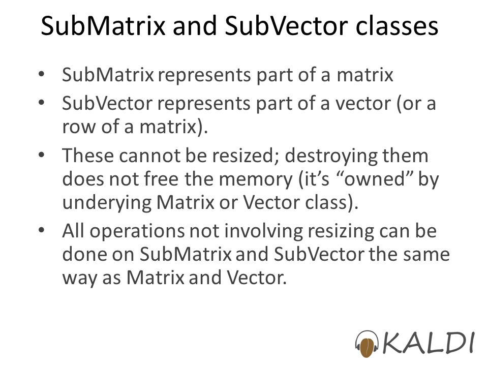 SubMatrix and SubVector classes